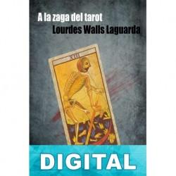 A la zaga del tarot Lourdes Walls Laguarda
