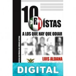 10 priístas a los que hay que odiar Luis Aldana
