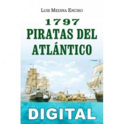 1797. Piratas del Atlántico Luis Medina Enciso