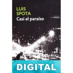 Casi el paraíso Luis Spota