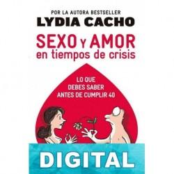 Sexo y amor en tiempos de crisis Lydia Cacho