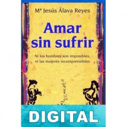 Amar sin sufrir M. Jesús Álava Reyes
