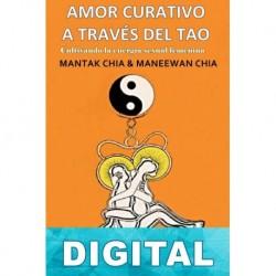 Amor curativo a través del Tao Mantak Chia & Maneewan Chia