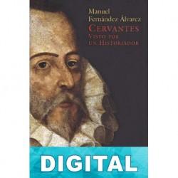 Cervantes visto por un historiador Manuel Fernández Álvarez