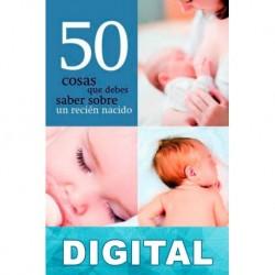 50 cosas que debes saber sobre un recién nacido Manuel Silveira