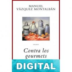 Contra los gourmets Manuel Vázquez Montalbán