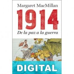 1914. De la paz a la guerra Margaret MacMillan