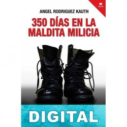 350 días en la maldita milicia Ángel Rodríguez Kauth