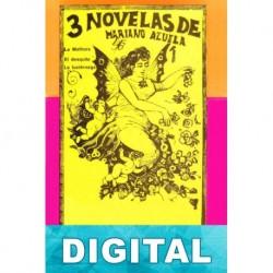 3 novelas de Mariano Azuela Mariano Azuela