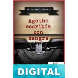 Agatha escribia con sangre Mariano F. Urresti