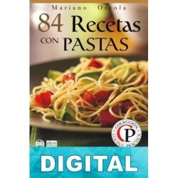 84 recetas con pastas: exquisitas maneras de preparar pastas para todo tipo de ingredientes Mariano Orzola