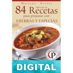 84 recetas para preparar con hierbas y especias Mariano Orzola