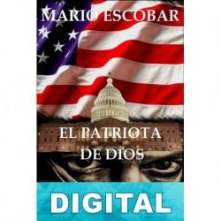 El patriota de Dios Mario Escobar