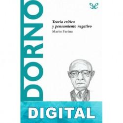 Adorno. Teoria crítica y pensamiento negativo Mario Farina