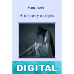 A tientas y a ciegas Marta Portal