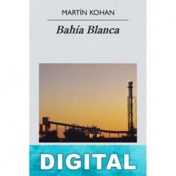 Bahía Blanca Martín Kohan