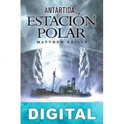 Antártida: Estación polar Matthew Reilly