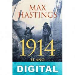 1914. El año de la catástrofe Max Hastings