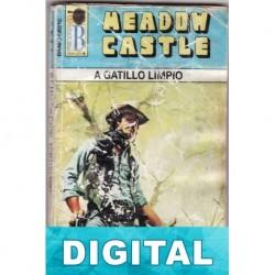 A gatillo limpio Meadow Castle