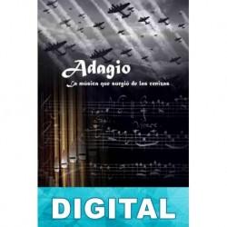 Adagio: La música que surgió de las cenizas MIguel Ángel Pérez García