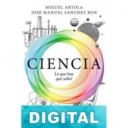 Ciencia: lo que hay que saber Miguel Artola & José Manuel Sánchez Ron