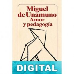 Amor y pedagogía Miguel de Unamuno