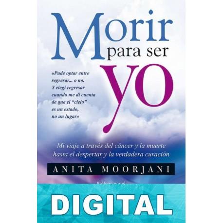 Morir para ser yo Anita Moorjani