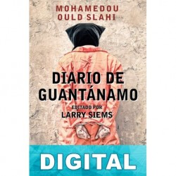 Diario de Guantánamo Mohamedou Ould Slahi