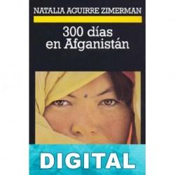 300 días en Afganistán Natalia Aguirre Zimerman