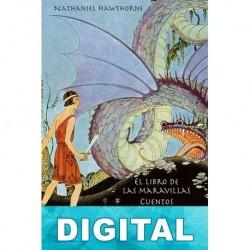 El libro de las maravillas / Cuentos de Tanglewood Nathaniel Hawthorne