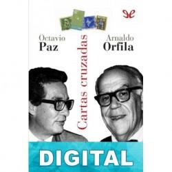 Cartas cruzadas Octavio Paz & Arnaldo Orfila