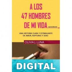 A los 47 hombres de mi vida: aprendiendo Olivia J. Luna