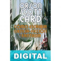 Cómo escribir ciencia-ficción y fantasía Orson Scott Card