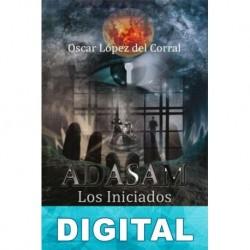 Adasam. Los Iniciados Oscar López del Corral