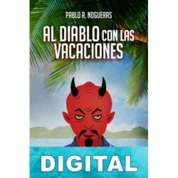 Al diablo con las vacaciones Pablo R. Nogueras
