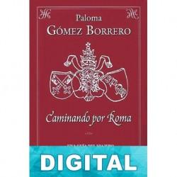 Caminando por Roma Paloma Gómez Borrero