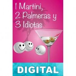 1 Martini, 2 Palmeras y 3 Idiotas Patricia Halley