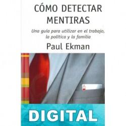 Como detectar mentiras - Una guia para utilizar en el trabajo, la política y la familia Paul Ekman