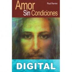 Amor sin condiciones Paul Ferrini