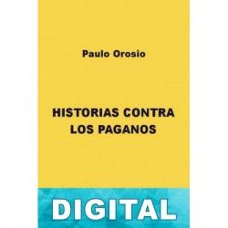 Historias contra los paganos Paulo Orosio