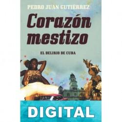Corazón Mestizo Pedro Juan Gutiérrez