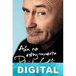 Aún no estoy muerto: Autobiografía Phil Collins