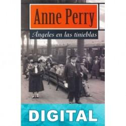 Ángeles en las tinieblas Anne Perry