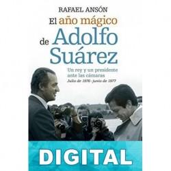 El año mágico de Adolfo Suárez Rafael Ansón