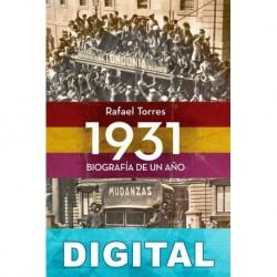 1931. Biografía de un año Rafael Torres