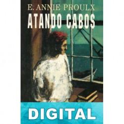 Atando cabos Annie Proulx
