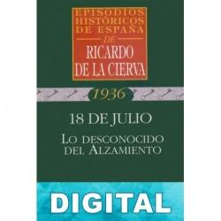 18 de julio. Lo desconocido del Alzamiento Ricardo De La Cierva