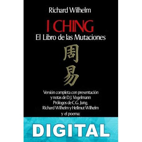I Ching. El libro de las mutaciones Richard Wilhelm