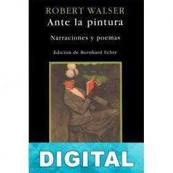 Ante la pintura. Narraciones y poemas Robert Walser