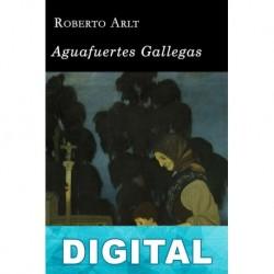 Aguafuertes gallegas Roberto Arlt